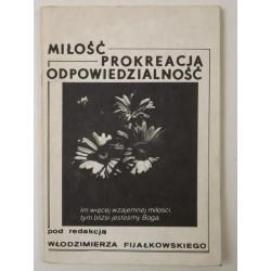 Miłość, prokreacja, odpowiedzialność - Włodzimierz Fijałkowski