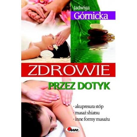 Zdrowie przez dotyk - Jadwiga Górnicka