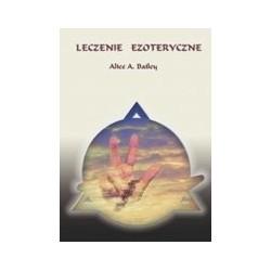 Leczenie ezoteryczne - Alice A. Bailey
