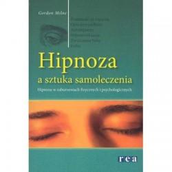 Hipnoza a sztuka samoleczenia - Gordon Milne