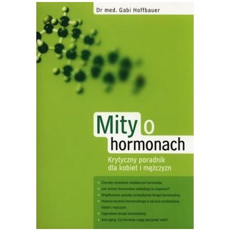 Mity o hormonach. Krytyczny poradnik dla kobiet i mężczyzn - Gabi Hoffbauer