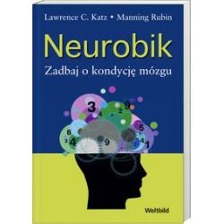 Neurobik. Zadbaj o Kondycję Mózgu - Lawrence C. Katz, Manning Rubin