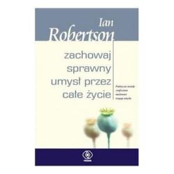 Zachowaj sprawny umysł przez całe życie - Ian Robertson