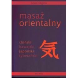 Masaż orientalny - chiński, hawajski, japoński, tybetański - Leszek Magiera