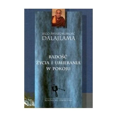 Radość życia i umierania w pokoju - Dalajlama XIV