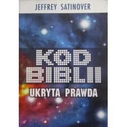 Kod Biblii. Ukryta prawda - Jeffrey Satinover