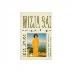 Wizja Sai. Księga druga: Opowieść o duchowej transformacji na drodze do Sathya Sai Baby - Rita Bruce