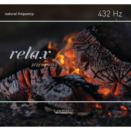 Relax przy ognisku - 432 Hz Natural frequency