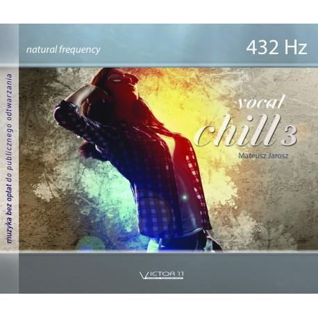 Vocal Chill 3 - Mateusz Jarosz - Częstotliwość 432 Hz Natural frequency
