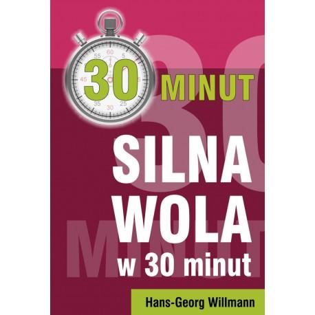 30 minut SILNA WOLA - Hans-Georg Willmann