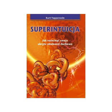Superintuicja - KURT TEPPERWEIN